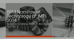 BRM NamPower Brushes at IMTS 2014 (Booth N-7163): Brush Investigation Announces International Manufacturing Technologies Show (IMTS) Plans Publishes Technical Resources